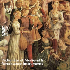 Dictionary of Medieval & Renaissance Instruments