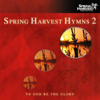 Spring Harvest Hymns, Vol. 2: To God Be The Glory - Spring Harvest