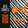 Yeah Yeah Yeah (Radio Edit) - Single, Jax Jones