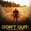Don t Quit From the Film Don t Quit The Joe Roth Story Single