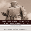 Charles River Editors - Legendary Explorers: The Life and Legacy of Captain John Smith (Unabridged)  artwork