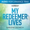 My Redeemer Lives (Audio Performance Trax) - EP, Darlene Zschech