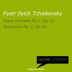 Green Edition - Tchaikovsky: Piano Concerto No. 1, Op. 23 & Symphony No. 5, Op. 64