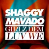 Girlz Dem Luv We (feat. Mavado) - Single, Shaggy