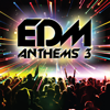 EDM Anthems 3 - Various Artists