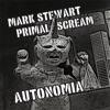 Autonomia (Remixes) - EP, Mark Stewart & Primal Scream
