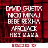 Hey Mama (feat. Nicki Minaj, Bebe Rexha & Afrojack) [Remixes] - EP