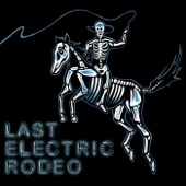Last Electric Rodeo - Last Electric Rodeo Pt. 2