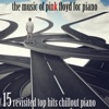 the-music-of-pink-floyd-for-piano-15-revisited-top-hits-chillout-piano