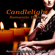 Candlelight Romantic Dinner Music - Candlelight Romantic Dinner - Romantic Love Songs, Ultimate Piano, Romantic Music, Instrumental Piano Songs & Acoustic Guitar, Lounge Ambient, Heart's Desire, Cool Jazz