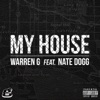 My House (feat. Nate Dogg) - Single, Warren G