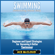 Ace McCloud - Swimming: Swimming Made Easy: Beginner and Expert Strategies for Becoming a Better Swimmer  (Unabridged)