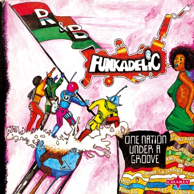 One Nation Under a Groove (Remastered Edition) - Funkadelic