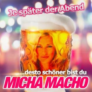 Je später der Abend (…desto schöner bist du) – Single – Micha Macho
