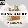 P-Square - Bank Alert artwork