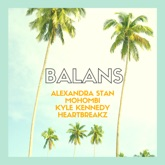 Balans (feat. Kyle Kennedy & Heartbreakz) [Heartbreakz & Kyle Kennedy Remix] - Single