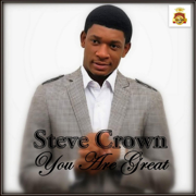You Are Great - EP - Steve Crown