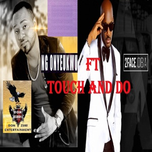 Touch and Do (feat. 2Face Idibia) - Single Mp3 Download