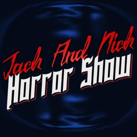 The Jack & Nick Horror Show: Halloween 2018 on Apple Podcasts