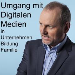 Umgang mit Digitalen Medien in Unternehmen, Familie und Schule