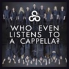 Who Even Listens to a Cappella? - Single - Choral Stimulation & Tony McHugh