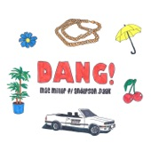 Mac Miller - Dang! (feat. Anderson .Paak) [Radio Edit]