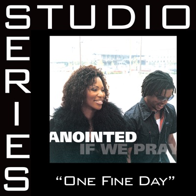 One Fine Day (Studio Series Performance Track) - - Single - Anointed