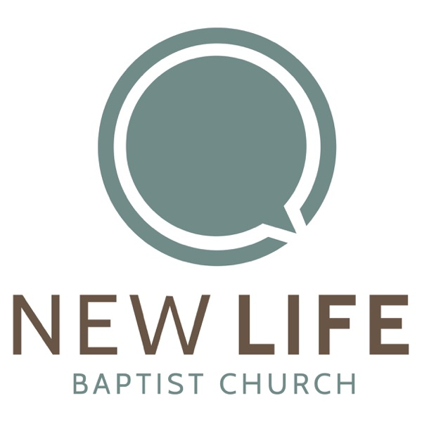 New Life Baptist Church | College Station Sermons