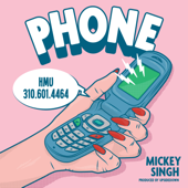 Phone  Mickey Singh & UpsideDown - Mickey Singh & UpsideDown