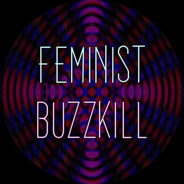 Feminist Buzzkill