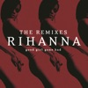 Good Girl Gone Bad: The Remixes, Rihanna