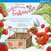 Spaghetti im Erdbeergarten und andere Vorlesegeschichten: Erdbeerinchen Erdbeerfee - Stefanie Dahle