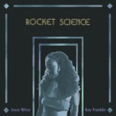 Joyce Wrice - Rocket Science (feat. Kay Franklin)