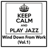Wind Down From Work : Jazz (Vol.1) - Chillout Jazz Collective