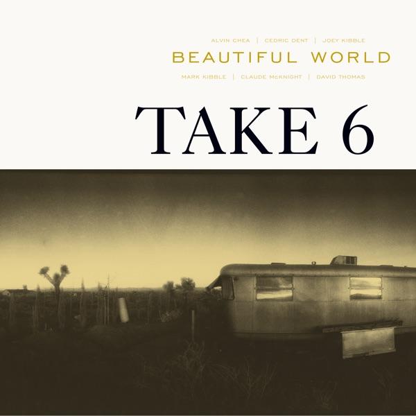 Take 6 & Lalah Hathaway - Someday We'll All Be Free