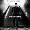 Druv Kent - Little Bit of God artwork