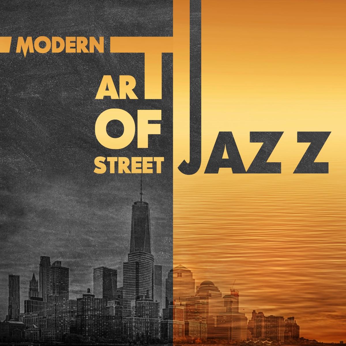 Modern Art of Street Jazz: Relaxing Instrumental Jazz Songs, Smooth