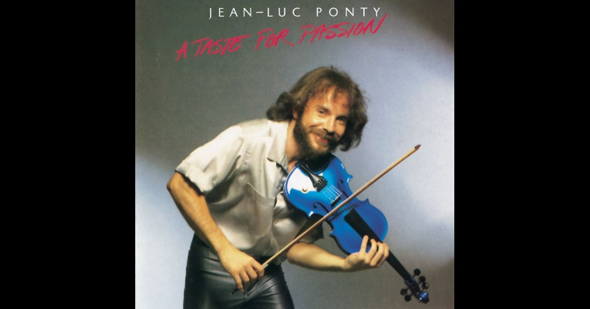 Jean Luc Ponty A Taste For Passion