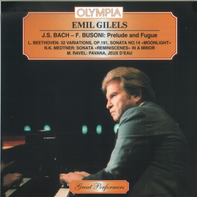 NEW ZIP MP3}] Emil Gilels Bach-Busoni, Beethoven, Medtner