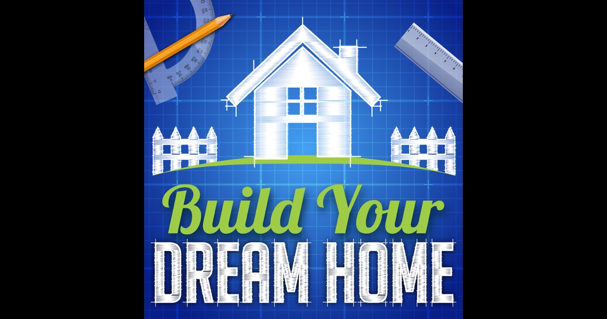 Build your dream home podcast house plan gallery home for Build your dream home