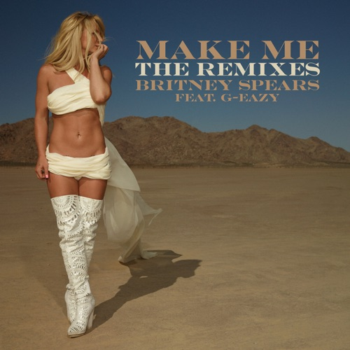 Britney Spears - Make Me... (feat. G-Eazy) [The Remixes] - EP