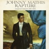 Rapture, Johnny Mathis