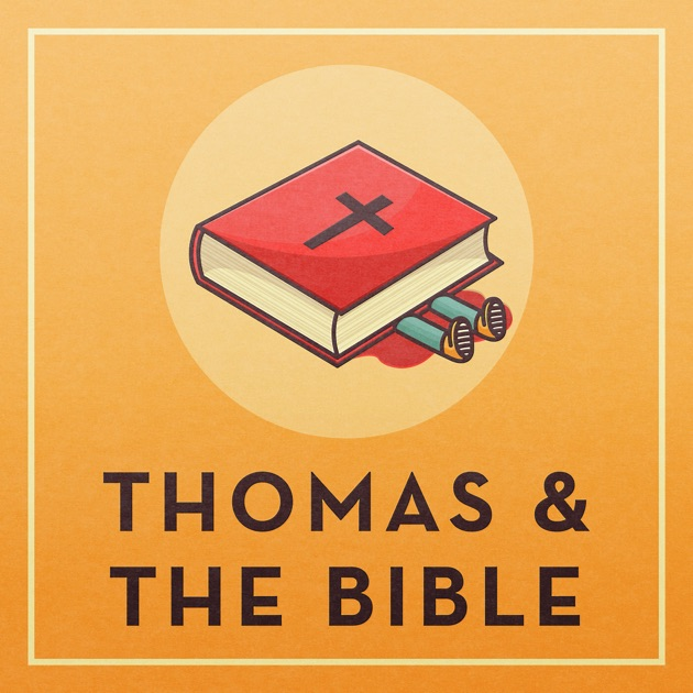 Thomas and the Bible by Thomas Smith on Apple Podcasts