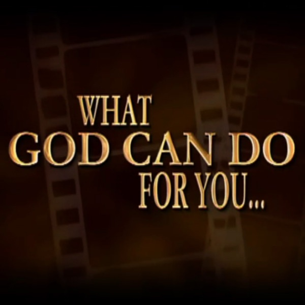What God Can Do For You