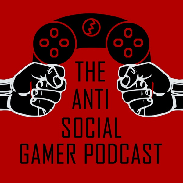 Anti-social gamers podcast
