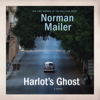 Norman Mailer - Harlot's Ghost: A Novel (Unabridged) artwork