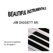 Beautiful Instrumentals - Jim Diggett Sr.