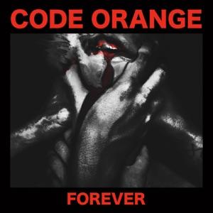 Code Orange - Forever