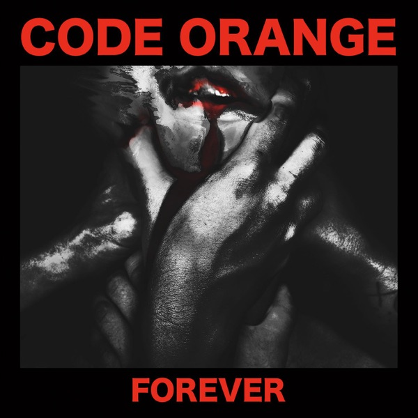 Forever (2017) (Album) by Code Orange