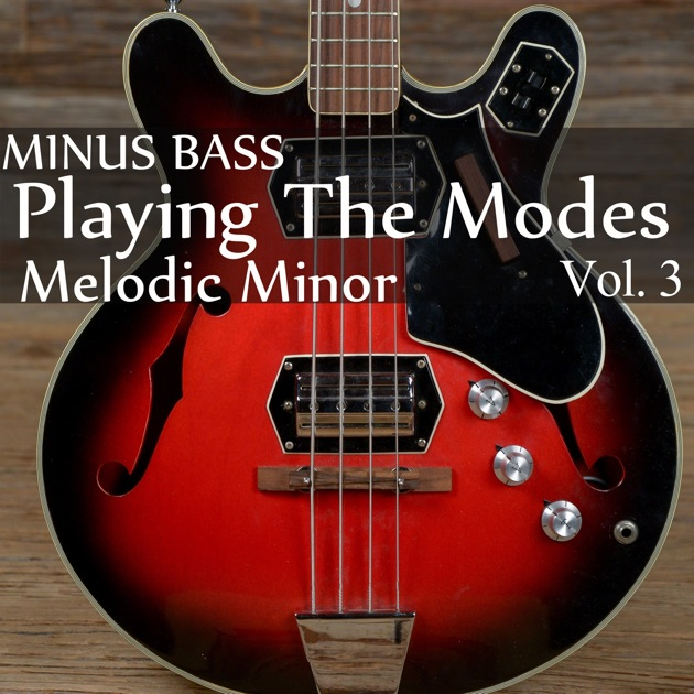 Minus Bass: Playing the Modes - Melodic Minor, Vol  3 by Blues Backing  Tracks on Apple Music